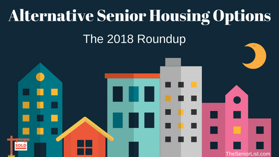 The 2018 Alternative Senior Housing Roundup