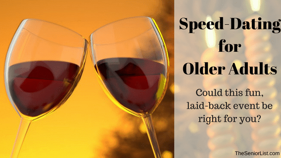 Speed-Dating for Older Adults: Is It for You?