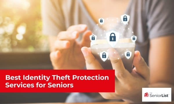 What is the best identity theft protection for seniors? Read our guide to find out.