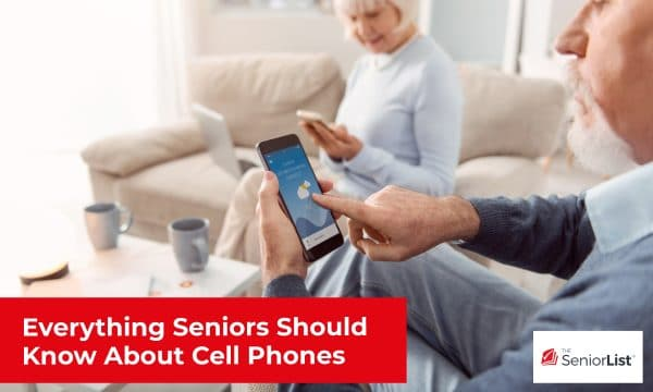 Everything seniors should know about cell phones and what the best ones are.